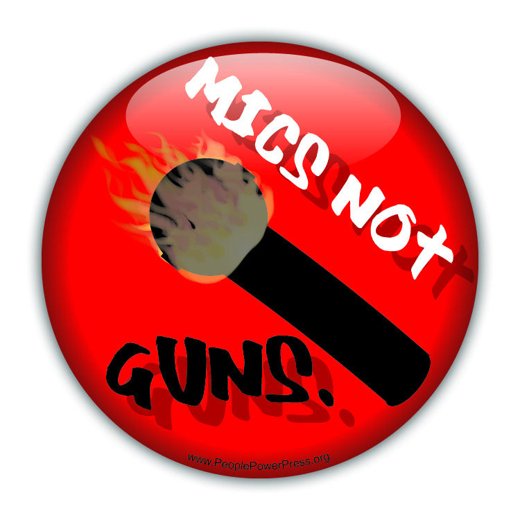 Mics Not Guns - Peace Button