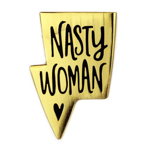 Cool Nasty Woman Enamel Pin