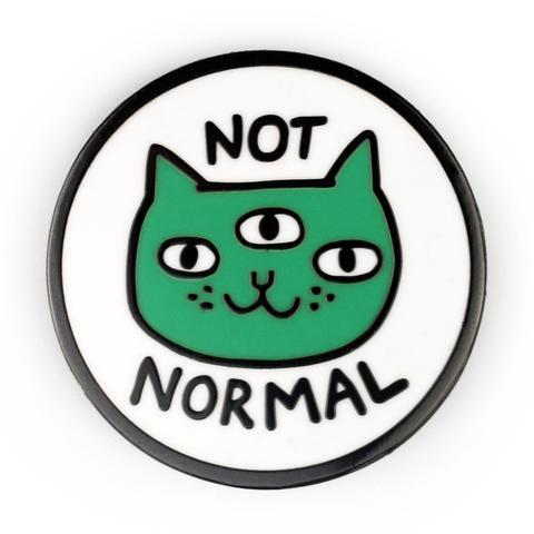 Humourous Enamel Pin Not Normal