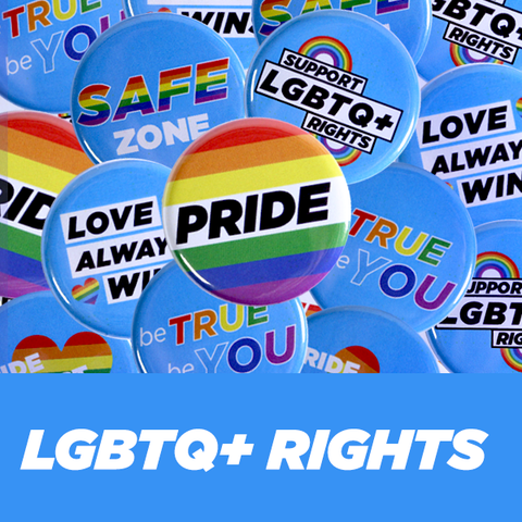 Made to Order Social Justice Merchandise LGBTQ+ Gay Activist Buttons