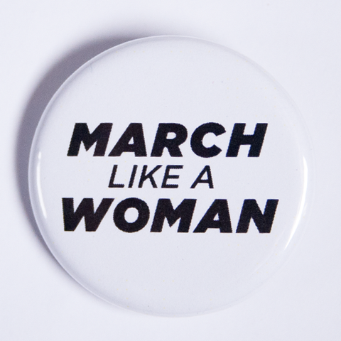 Small Black and White March Like A Woman Button