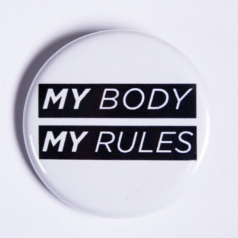 Women's Rights Button - My Body My Rules Pin