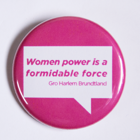 Empowering Quote Women Power Is A Formidable Force Order Buttons and Pinbacks Online