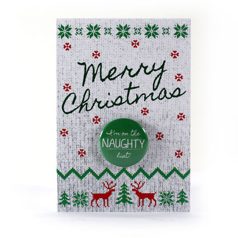 Merry Christmas The Naughty List Button Greeting Card from People Power Press