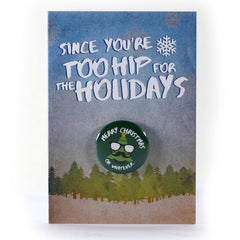 Holiday Button Greeting Card, Too Hip for the Holidays