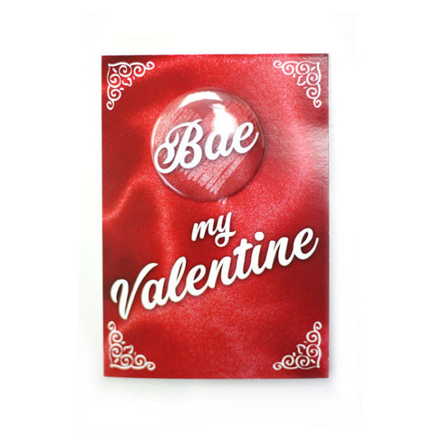 Bae My Valentine - Button Greeting Card