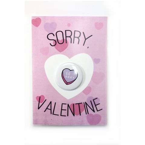 Sorry Valentines Mean Valentine Button Go Away Conversation Heart