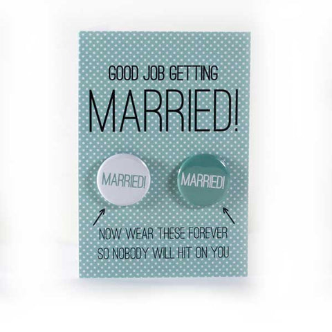 Married! - Button Greeting Card