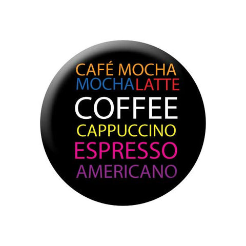 Types of Coffee, Mocha, Latte, Cappuccino, Espresso, Americano, Coffee Buttons Collection from People Power Press