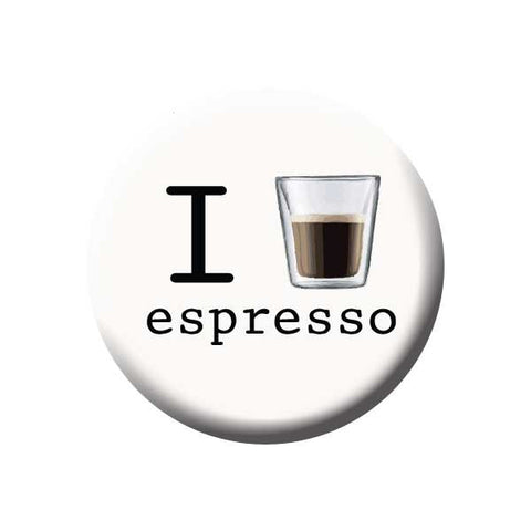 I Love Espresso, Espresso Shot, Coffee Buttons Collection from People Power Press
