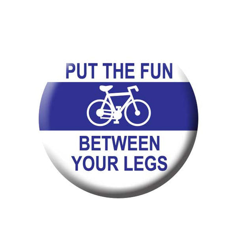 Put The Fun Between Your Legs, Blue, Bicycle Buttons Collection from People Power Press