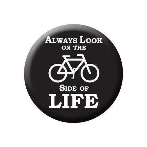 Always Look On The Bike Side of Life, Black, Bicycle Buttons Collection from People Power Press