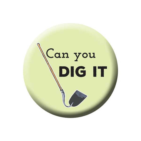 Can You Dig It, Gardening Hoe, Green, Earth Environment Buttons Collection from People Power Press