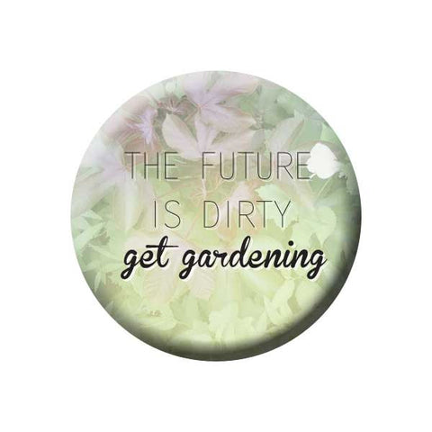 The Future Is Dirty Get Gardening, Green, Earth Environment Buttons Collection from People Power Press