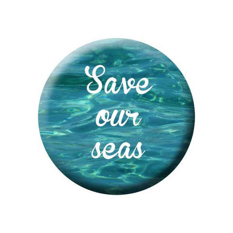 Save Our Seas, Water, Blue, Earth Environment Buttons Collection from People Power Press