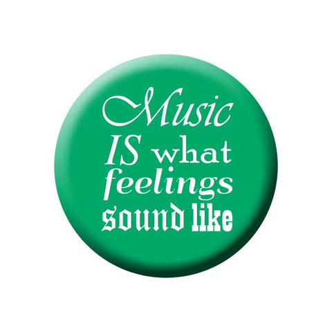 Music Is What Feelings Sound Like, Green, Music Record Store Buttons Collection from People Power Press