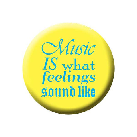Music Is What Feelings Sound Like, Yellow, Music Record Store Buttons Collection from People Power Press