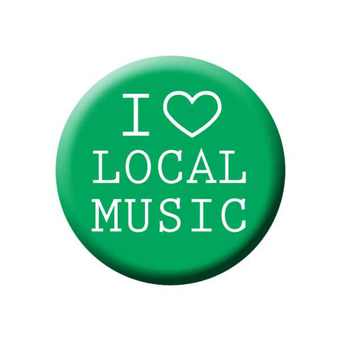 I Love Local Music, Heart, Green, Music Record Store Buttons Collection from People Power Press