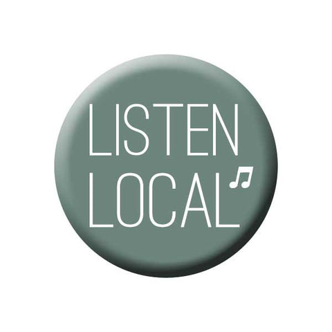 Listen Local, Teal, Grey, Music Note, Music Record Store Buttons Collection from People Power Press
