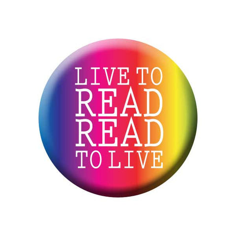 Live To Read Read To Live, Rainbow, Gradient, Reading Book Buttons Collection from People Power Press