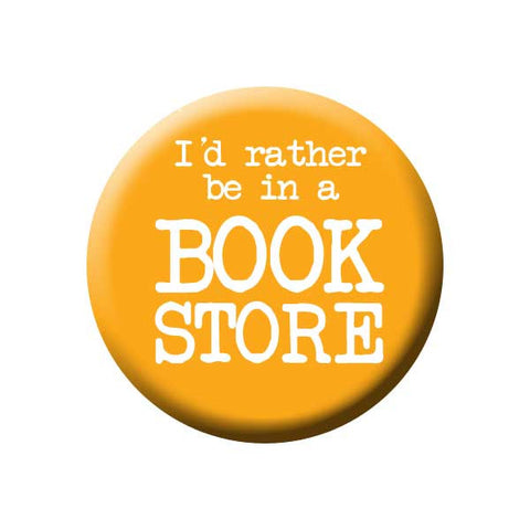 I'd Rather Be In A Book Store, Orange, Reading Book Buttons Collection from People Power Press