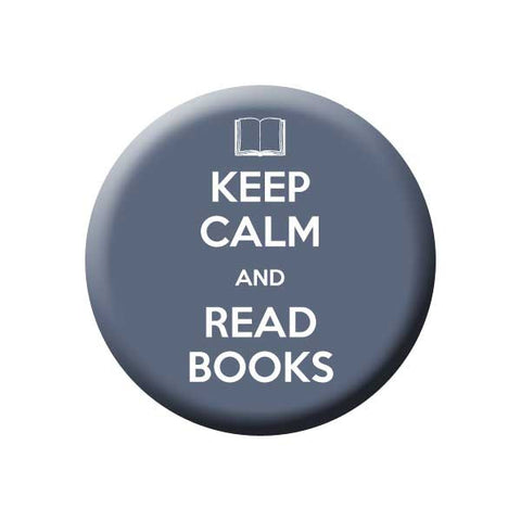 Keep Calm And Read Books, Grey, Reading Book Buttons Collection from People Power Press
