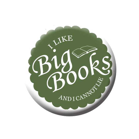 I Like Big Books And I Can Not Lie, Olive Green, Reading Book Buttons Collection from People Power Press