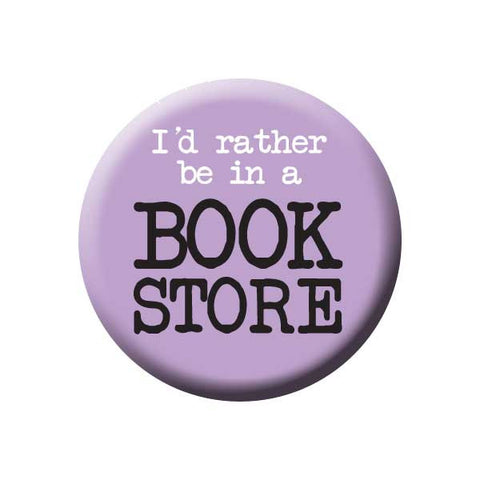 I'd Rather Be In A Book Store, Purple, Reading Book Buttons Collection from People Power Press