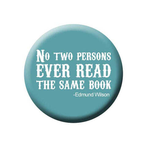 No Two Persons Ever Read The Same Book, Quote, Wilson, Teal, Reading Book Buttons Collection from People Power Press