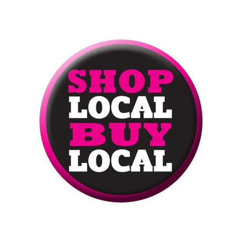 Shop Local Buy Local, Pink, Shop Local Buttons Collection from People Power Press