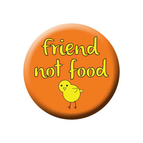 Friend Not Food, Chick, Orange, Vegetarian, People Power Press Vegetarian and Vegan Button Collection Friend Not Food Chick