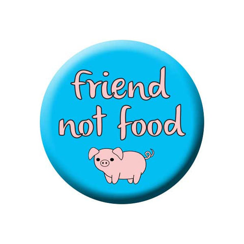 Friend Not Food, Pig, Vegetarian, Blue, People Power Press Vegetarian and Vegan Button Collection Friend Not Food Pig