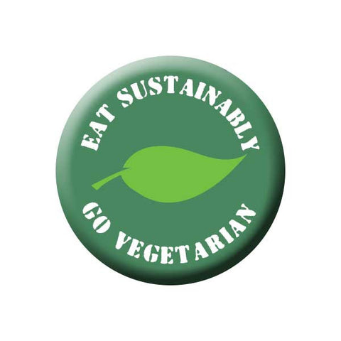 Eat Sustainably Go Vegetarian, Green, Leaf, People Power Press Vegetarian and Vegan Button Collection Eat Sustainably