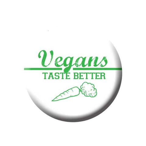 Vegans Taste Better, Carrot, Green, People Power Press Vegetarian and Vegan Button Vegans Taste Better