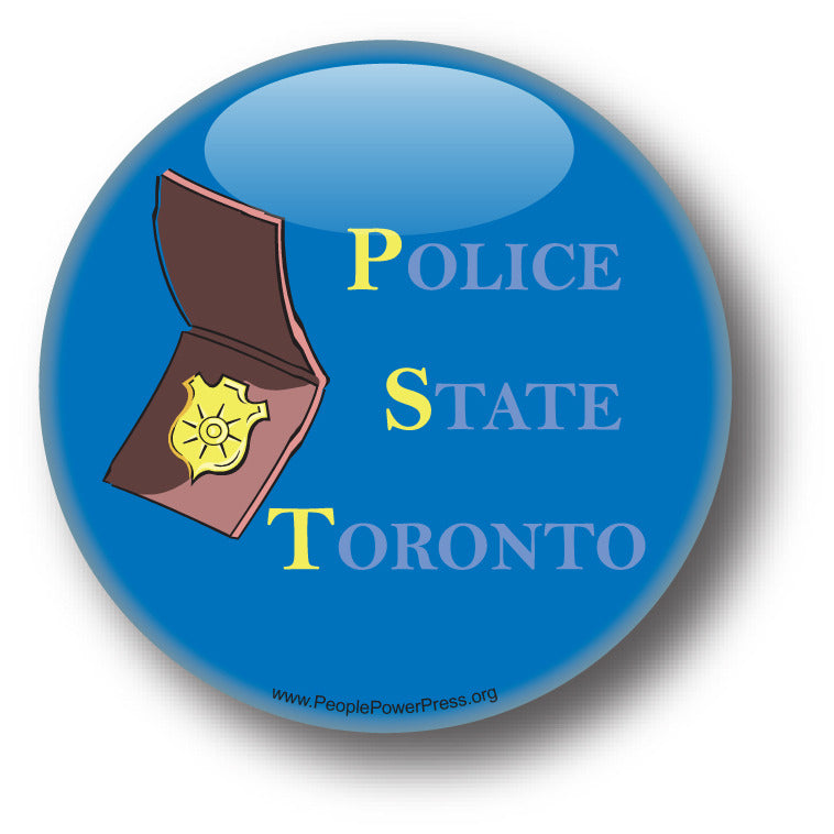 Police State Toronto - Civil Rights Button