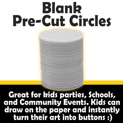 Pre-Cut Blank Circles. Great for kids parties, schools, and community events. Children draw on the paper and instantly turn their art into buttons.