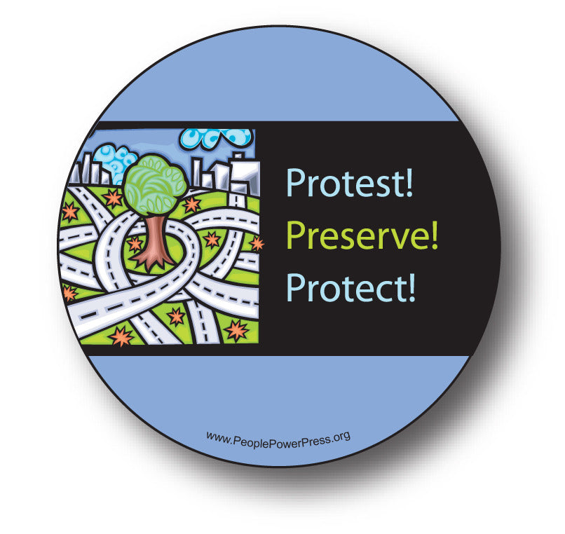 Protest! Preserve! Protect! - Urbanization - Conservation Button