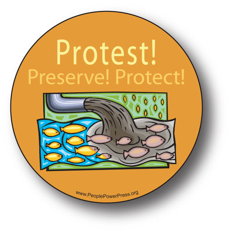 Protest! Preserve! Protect! - Sewage - Conservation Button