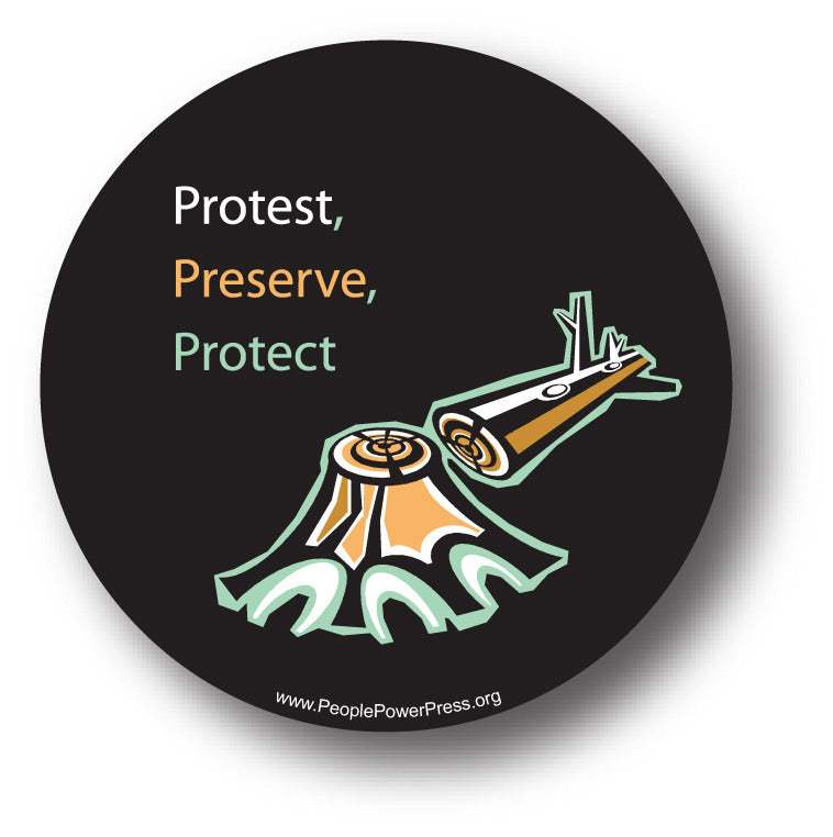 Protest! Preserve! Protect! - Trees - Conservation Button