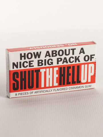 "Great for gag gift bags, ""Shut the Hell Up"" gum packs"
