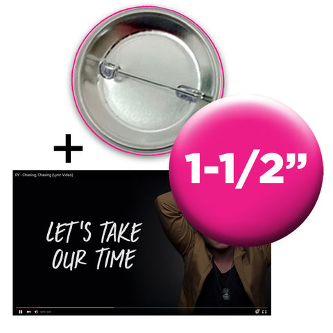 "1.5"" custom buttons bundled with lyric videos"