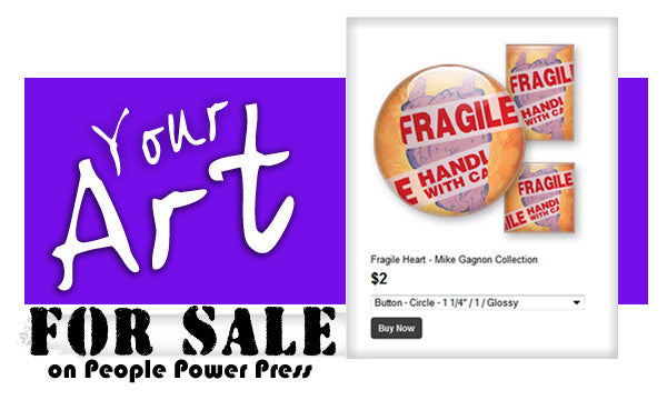 Your art on people power press
