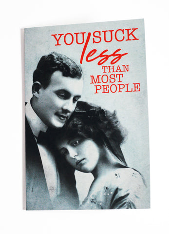 You Suck Less Than Most People - Button Greeting Card