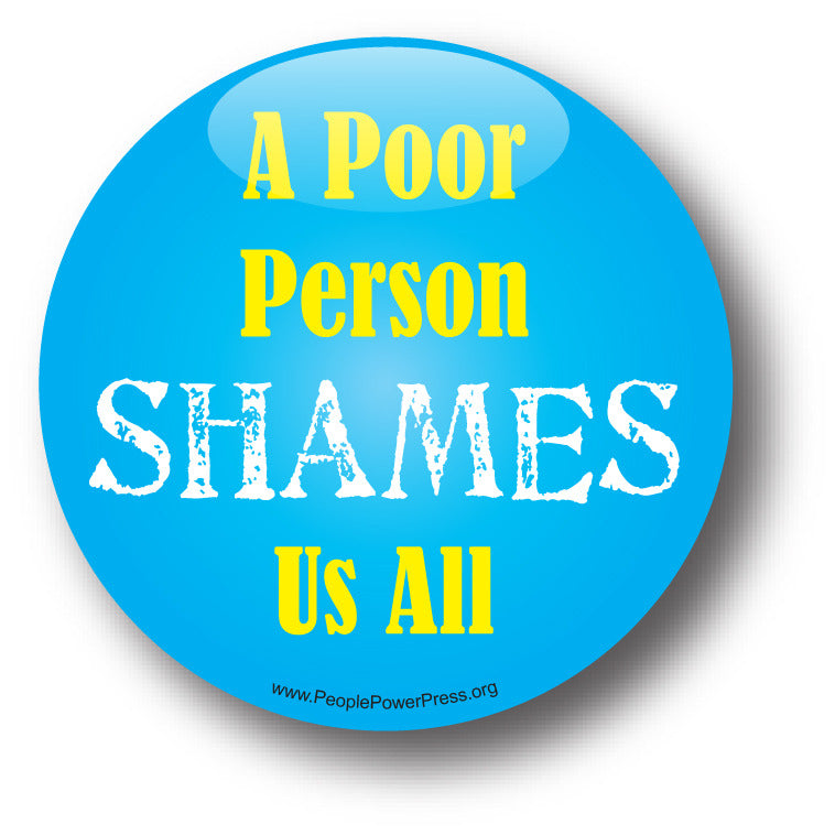 A Poor Person SHAMES Us All