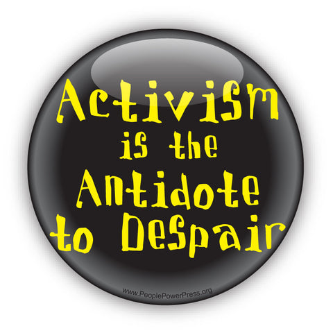 Activism Is The Antidote To Despair - Yellow - Civil Rights Button