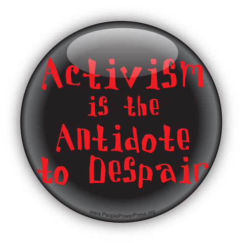 Activism Is The Antidote To Despair - Red - Civil Rights Button Design