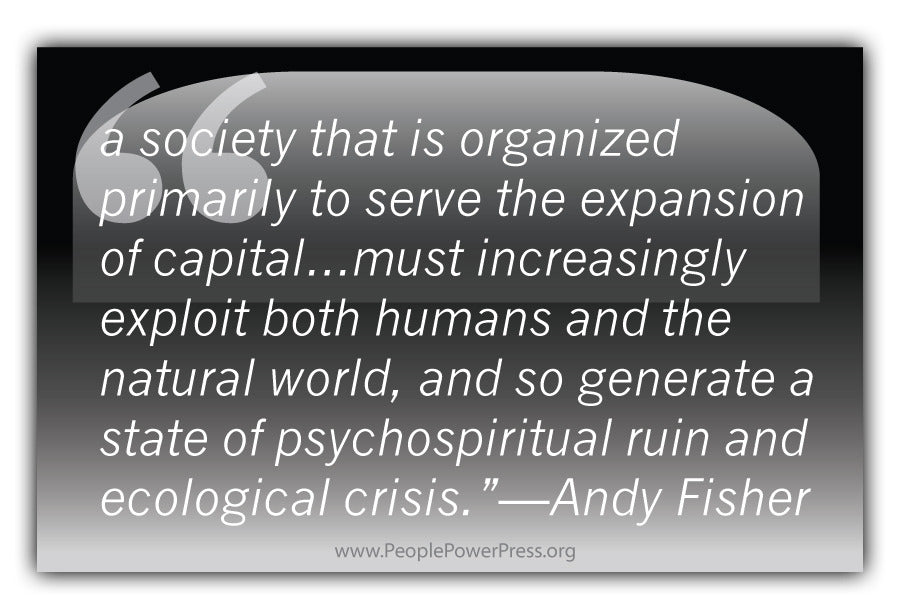 Andy Fisher Quote - A society that is organized primarily to serve the... - Black