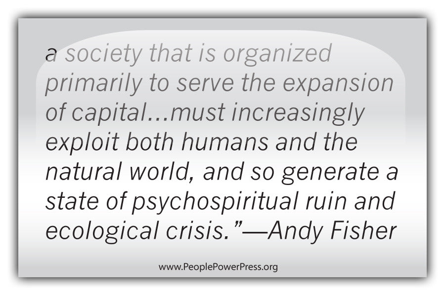 Andy Fisher Quote - A society that is organized primarily to serve the... - White