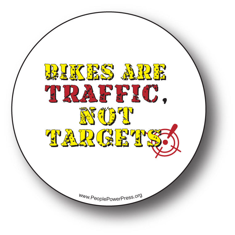 Bicycles - Bikes Are Traffic, Not Targets