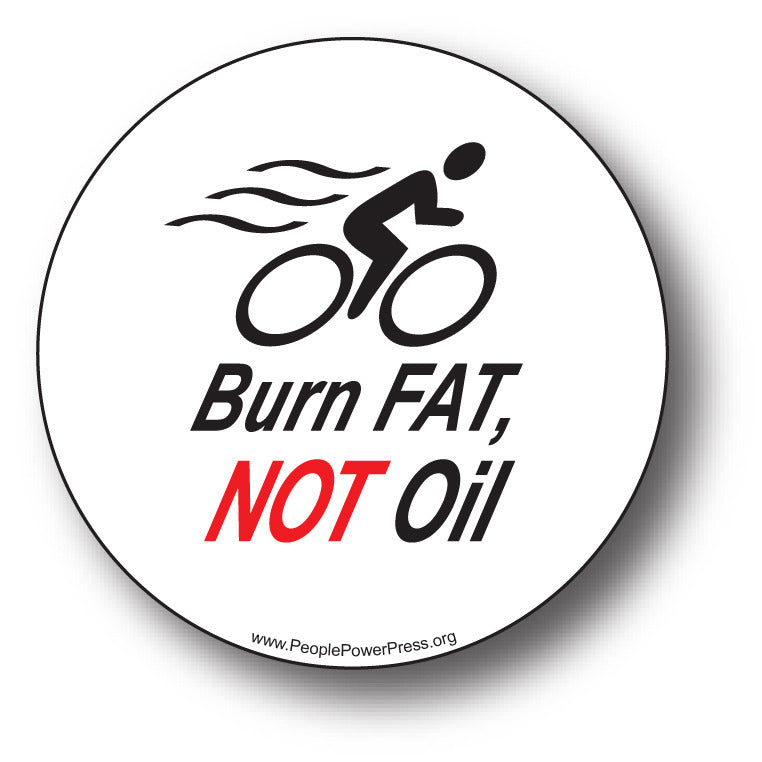 Bicycles - Burn Fat Not Oil